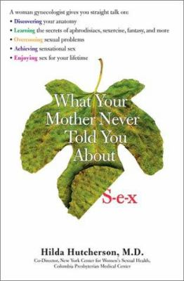 What Your Mother Never Told You about S-E-X 9780399528538