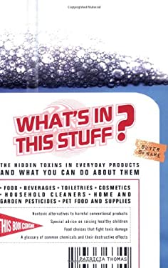 What's in This Stuff?: The Hidden Toxins in Everyday Products and What You Can Do about Them 9780399533884