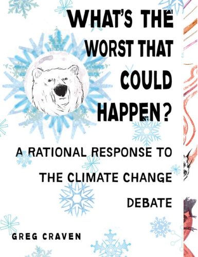 What's the Worst That Could Happen?: A Rational Response to the Climate Change Debate 9780399535017