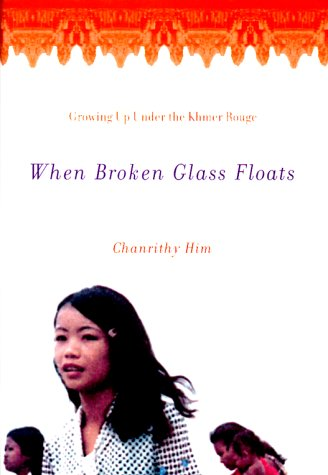 When Broken Glass Floats: Growing Up Under the Khmer Rouge 9780393048636