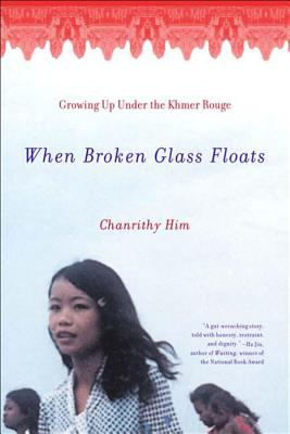 When Broken Glass Floats: Growing Up Under the Khmer Rouge 9780393322101