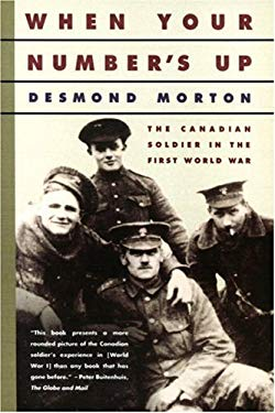 When Your Number's Up: The Canadian Soldier in the First World War 9780394223889