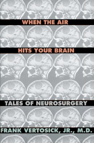 When the Air Hits Your Brain: Parables of Neurosurgery 9780393038941
