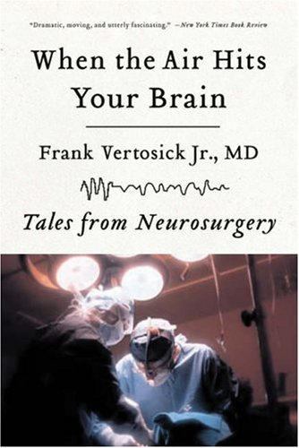 When the Air Hits Your Brain: Tales of Neurosurgery 9780393330496