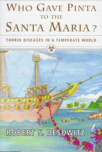 Who Gave Pinta to the Santa Maria?: Torrid Diseases in a Temperate World 9780393040845