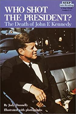 Who Shot the President?: The Death of John F. Kennedy 9780394899442