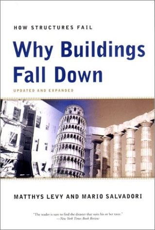 Why Buildings Fall Down: How Structures Fail 9780393311525