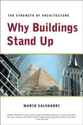 Why Buildings Stand Up: The Strength of Architecture 9780393306767