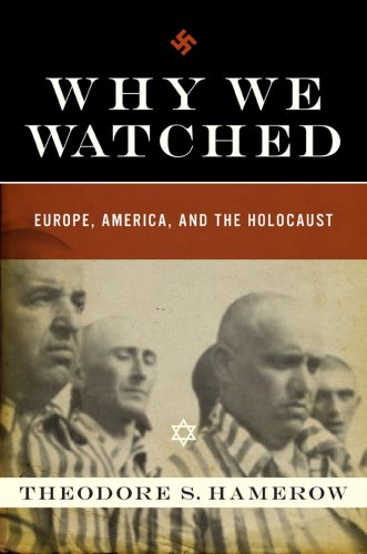 Why We Watched: Europe, America, and the Holocaust 9780393064629