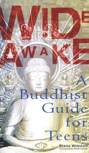 Wide Awake: A Buddhist Guide for Teens 9780399528972