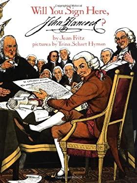 Will You Sign Here, John Hancock? 9780399233067