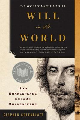 Will in the World: How Shakespeare Became Shakespeare 9780393327373