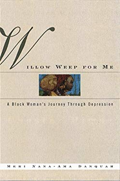 Willow Weep for Me: A Black Woman's Journey Through Depression 9780393045673