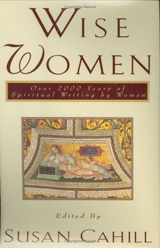 Wise Women: Over Two Thousand Years of Spiritual Writing by Women 9780393039467