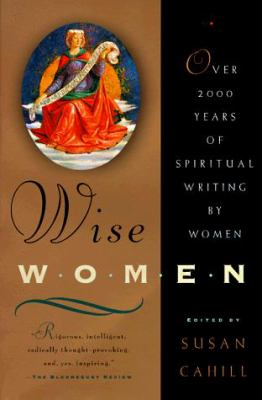 Wise Women: Over Two Thousand Years of Spiritual Writing by Women 9780393316797