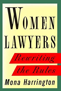 Women Lawyers: Rewriting the Rules 9780394580258