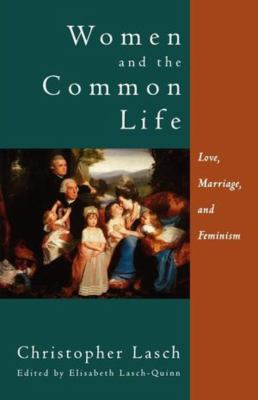 Women and the Common Life: Love, Marriage, and Feminism 9780393316971
