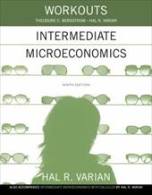 Workouts in Intermediate Microeconomics: for Intermediate Microeconomics and Intermediate Microeconomics with Calculus 21218003