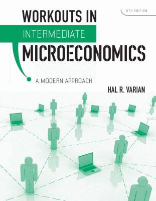 Workouts in Intermediate Microeconomics: A Modern Approach 9780393935158