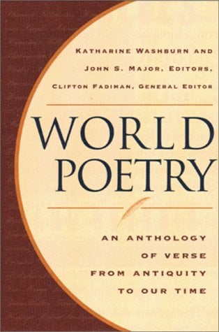 World Poetry: An Anthology of Verse from Antiquity to Our Time 9780393041309