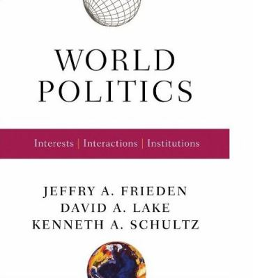 World Politics: Interests, Interactions, Institutions [With Free Web Access] 9780393927092