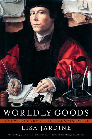 Worldly Goods: A New History of the Renaissance 9780393318661