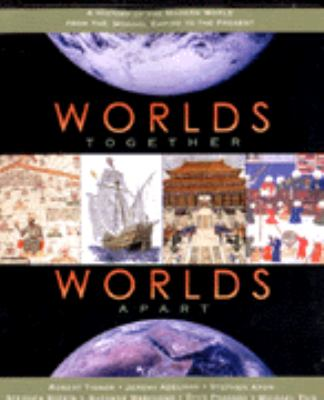 Worlds Together, Worlds Apart: A History of the Modern World (1300 to the Present) 9780393977462