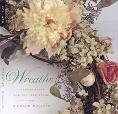 Wreaths: Creative Ideas for the Year Round 9780395554142