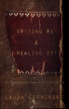 Writing as Healing Art 9780399525421