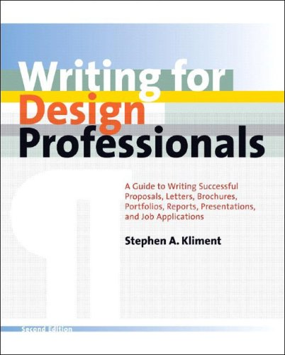 Writing for Design Professionals: A Guide to Writing Successful Proposals, Letters, Brochures, Portfolios, Reports, Presentations, and Job Application 9780393731859
