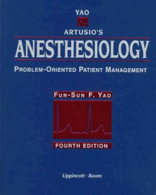 Yao and Artusio's Anesthesiology: Problem-Oriented Patient Management 9780397587599