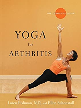 Yoga for Arthritis: The Complete Guide 9780393330588