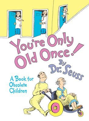 You're Only Old Once!: A Book for Obsolete Children 9780394551906