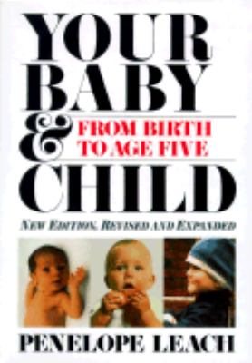 Your Baby & Child: From Birth to Age Five 9780394579511