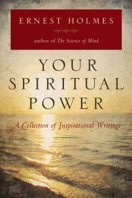 Your Spiritual Power: A Collection of Inspirational Writings 9780399162244