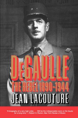 de Gaulle: The Rebel 1890-1944 9780393309997
