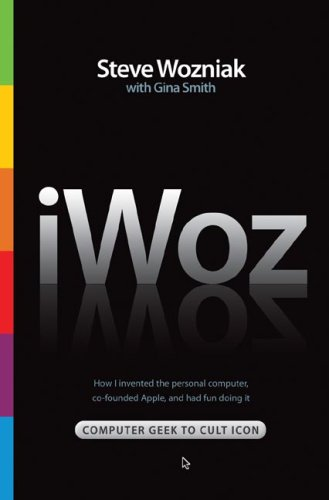 iWoz: Computer Geek to Cult Icon: How I Invented the Personal Computer, Co-Founded Apple, and Had Fun Doing It 9780393061437