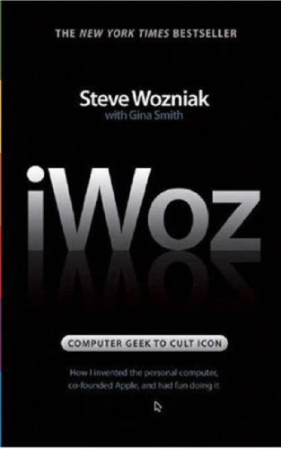 iWoz: Computer Geek to Cult Icon: How I Invented the Personal Computer, Co-Founded Apple, and Had Fun Doing It 9780393330434