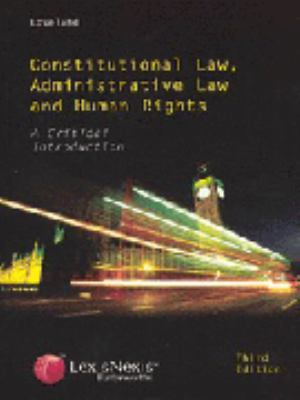 Constitutional Law, Administrative Law and Human Rights: A Critical Introduction 9780406959522