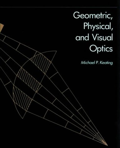 basic geometrical optics The geometry of light rays and their images, through optical systems geometrical optics is by far t.