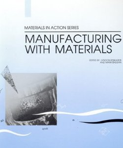 Manufacturing with Materials