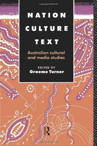 Nation, Culture, Text: Australian Cultural and Media Studies 9780415088862