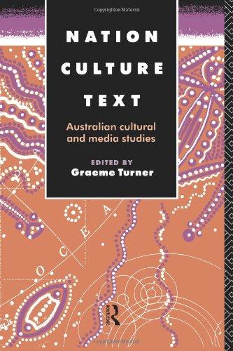 Nation, Culture, Text: Australian Cultural and Media Studies