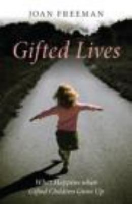 Gifted Lives: What Happens When Gifted Children Grow Up? 9780415470087