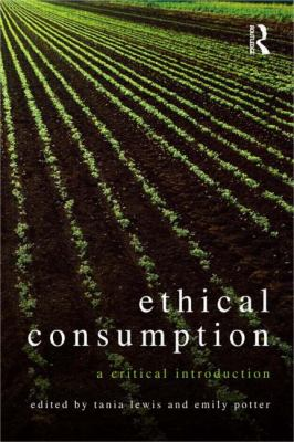 Ethical Consumption: A Critical Introduction 9780415558259