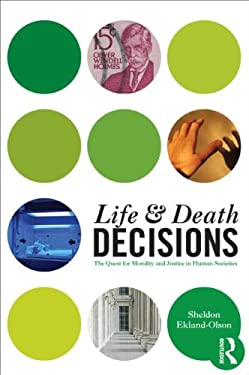 Life and Death Decisions: The Quest for Morality and Justice in Human Societies 9780415662925