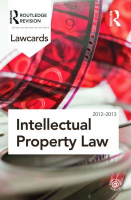 Intellectual Property Lawcards 2012-2013 9780415683418
