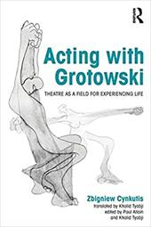 Acting with Grotowski: Theatre as a Field for Experiencing Life 22628413