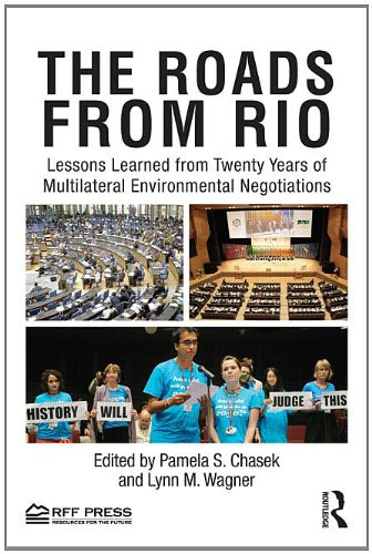 The Roads from Rio: Lessons Learned from Twenty Years of Multilateral Environmental Negotiations 9780415809771