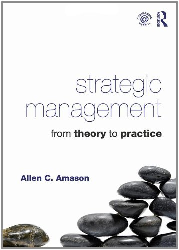 Strategic Management: From Theory to Practice 9780415871693
